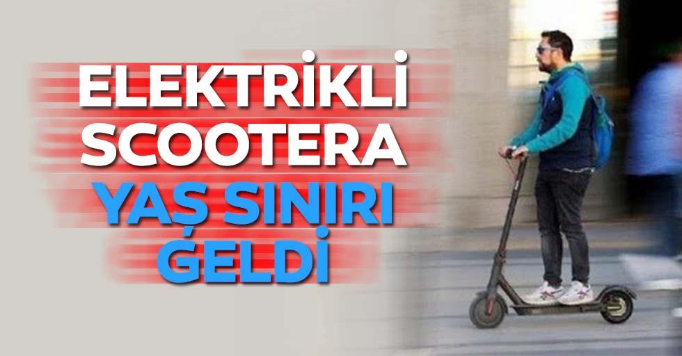 Elektrikli scootera yaş sınırı geldi