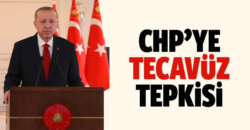 Erdoğan'dan CHP'ye tecavüz tepkisi