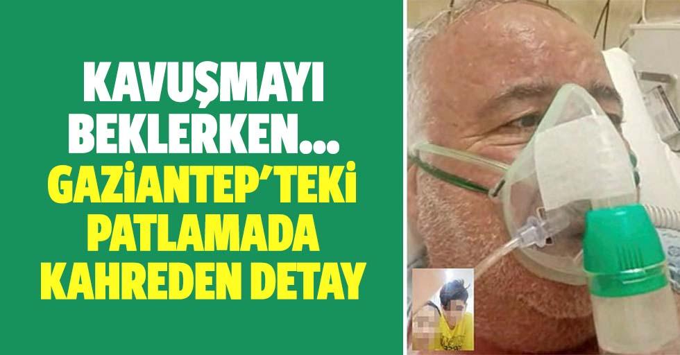 Gaziantep'teki Patlamada Kahreden Detay