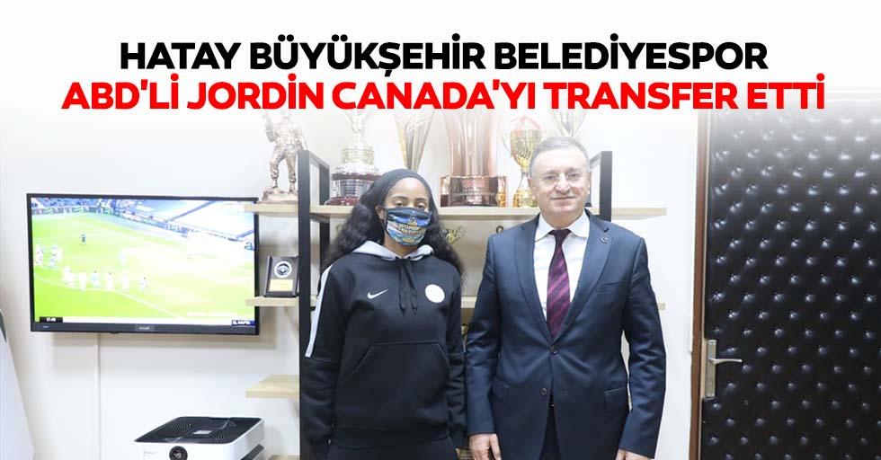 Hatay Büyükşehir Belediyespor, ABD'li Jordin Canada'yı transfer etti