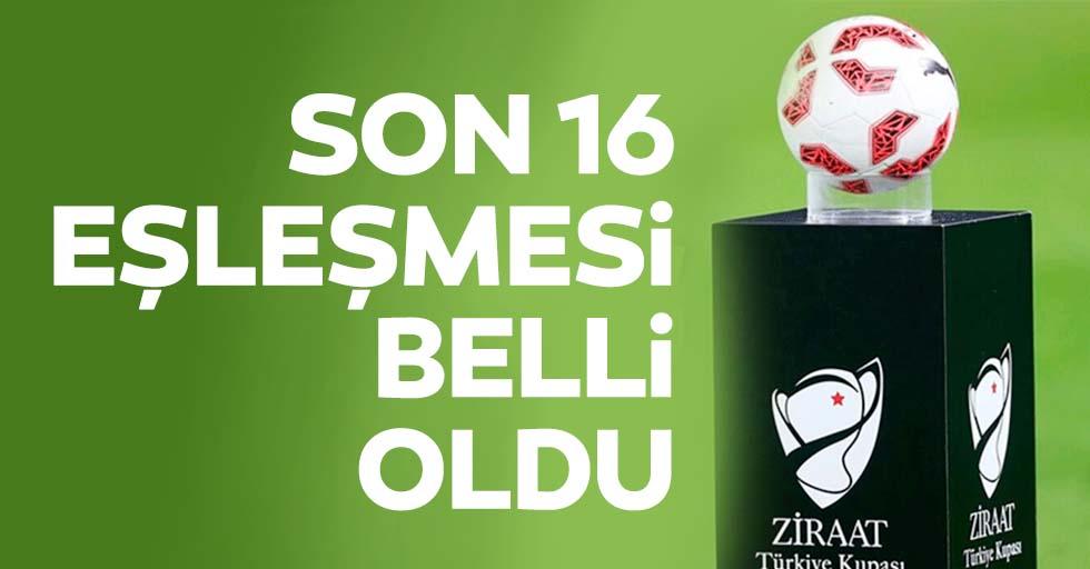 İşte Ziraat Türkiye Kupası'nda son 16 eşleşmeleri