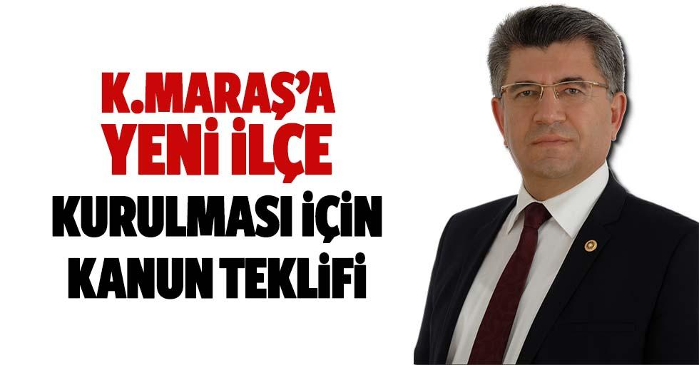 Kahramanmaraş'a yeni ilçe kurulması için kanun teklifi