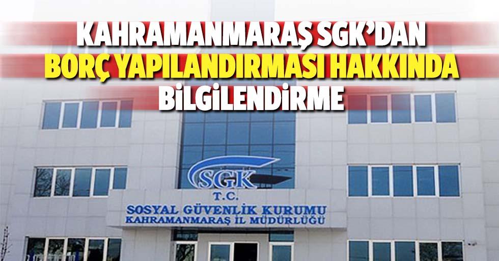 Kahramanmaraş SGK'dan borç yapılandırması hakkında bilgilendirme