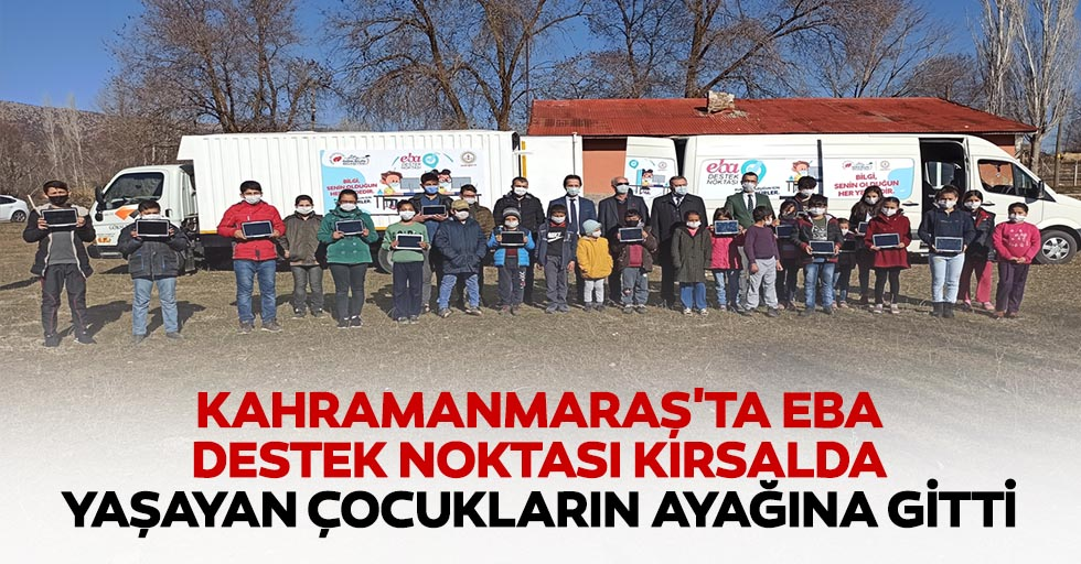 Kahramanmaraş'ta EBA destek noktası kırsalda yaşayan çocukların ayağına gitti