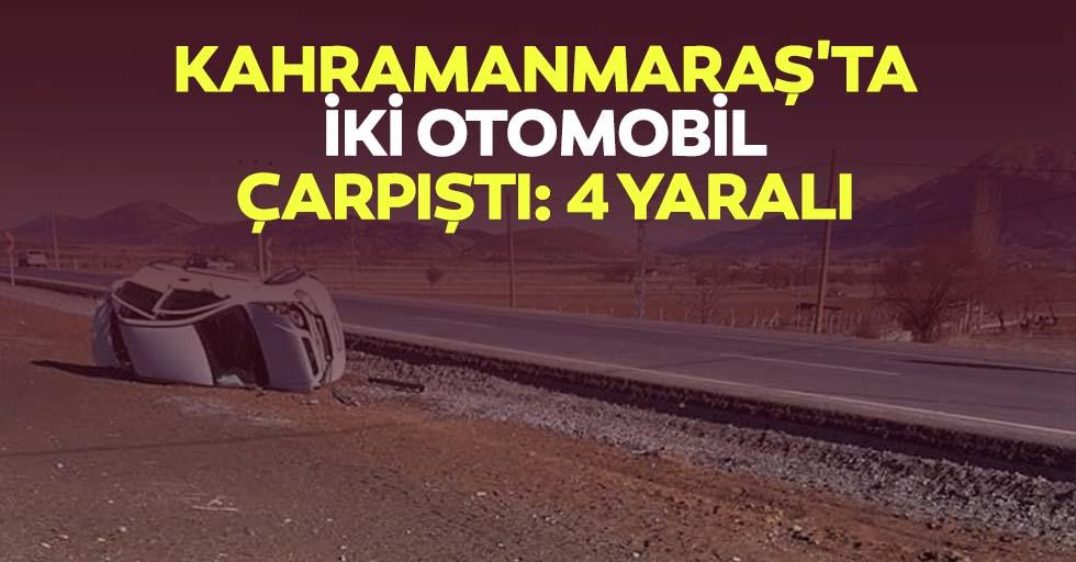 Kahramanmaraş'ta İki Otomobil Çarpıştı: 4 Yaralı