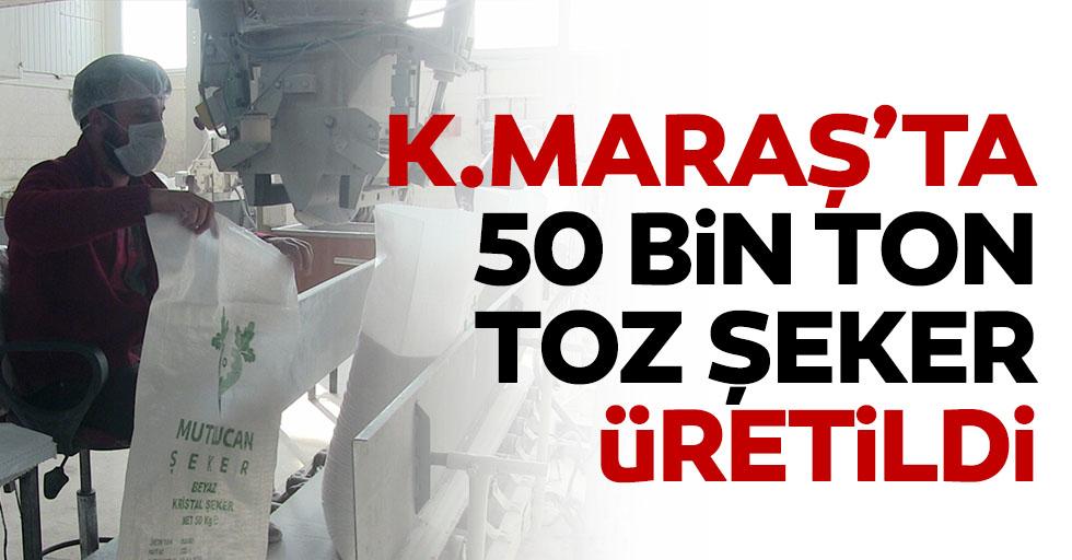 Kahramanmaraş'ta 50 bin ton toz şeker üretildi
