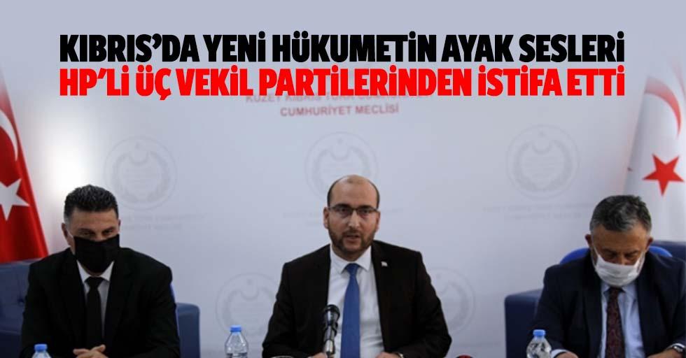Kıbrıs'da yeni hükumetin ayak sesleri, HP'li 3 vekil partilerinden istifa etti