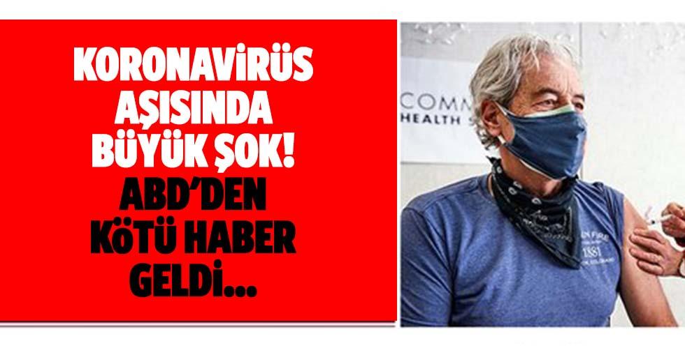 Koronavirüs aşısında büyük şok! Abd'den kötü haber geldi