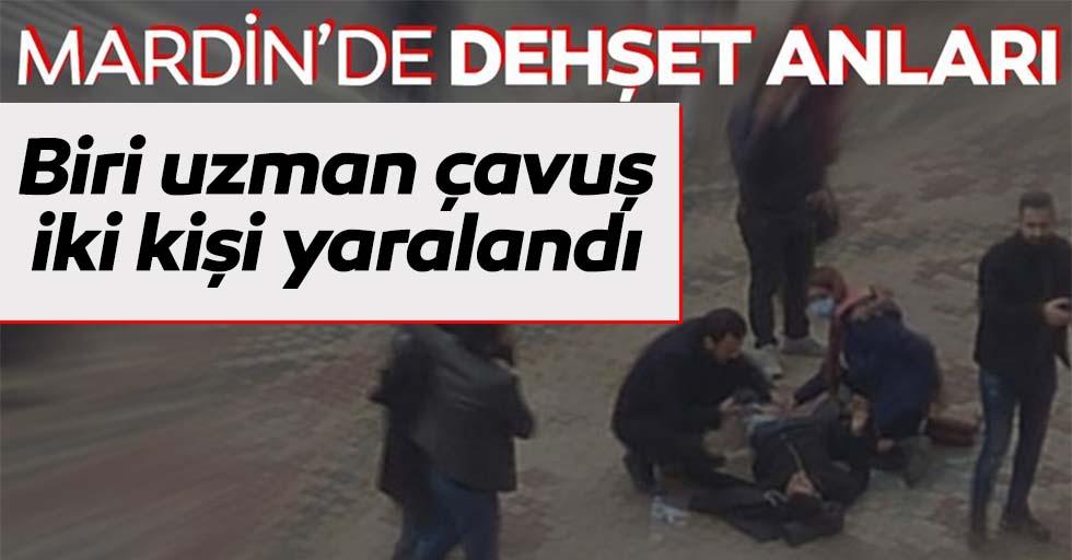 Mardin'de dehşet anları! 1'i uzman çavuş 2 kişi yaralandı