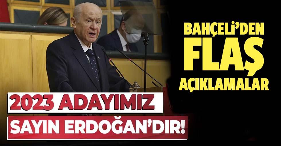 MHP lideri Devlet Bahçeli: 2023'te adayımız Sayın Cumhurbaşkanı Recep Tayyip Erdoğan'dır