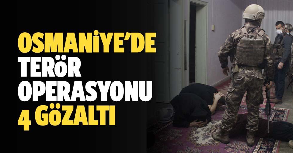Osmaniye'de terör operasyonu: 4 gözaltı