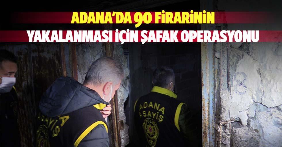 Adana'da 90 firarinin yakalanması için şafak operasyonu