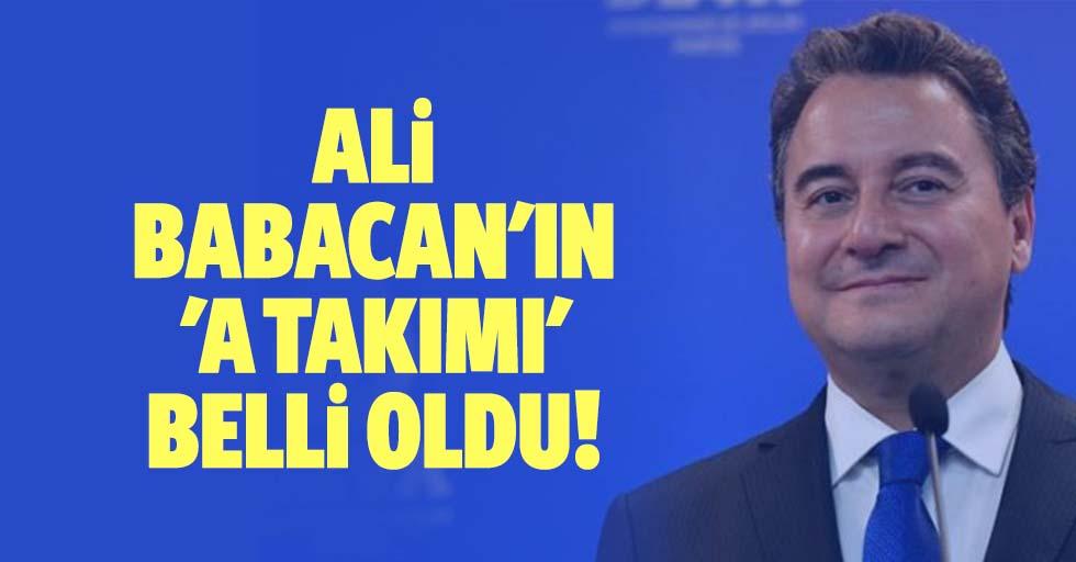 Ali Babacan'ın 'A takımı' belli oldu!
