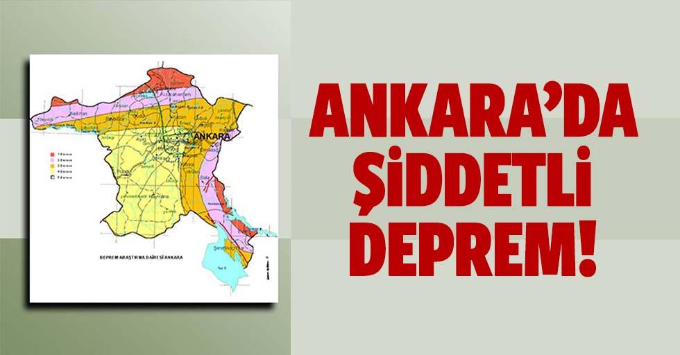 Ankara'da korkutan şiddetli deprem!