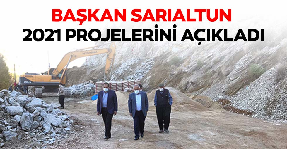Başkan Sarıaltun, 2021 projelerini açıkladı