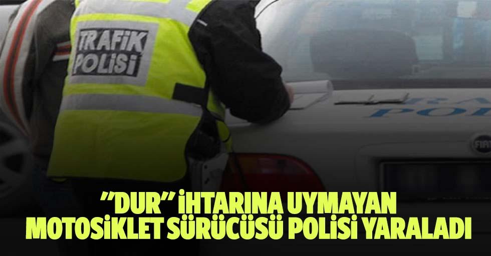"""""""Dur"""" İhtarına Uymayan Motosiklet Sürücüsü Polisi Yaraladı"""