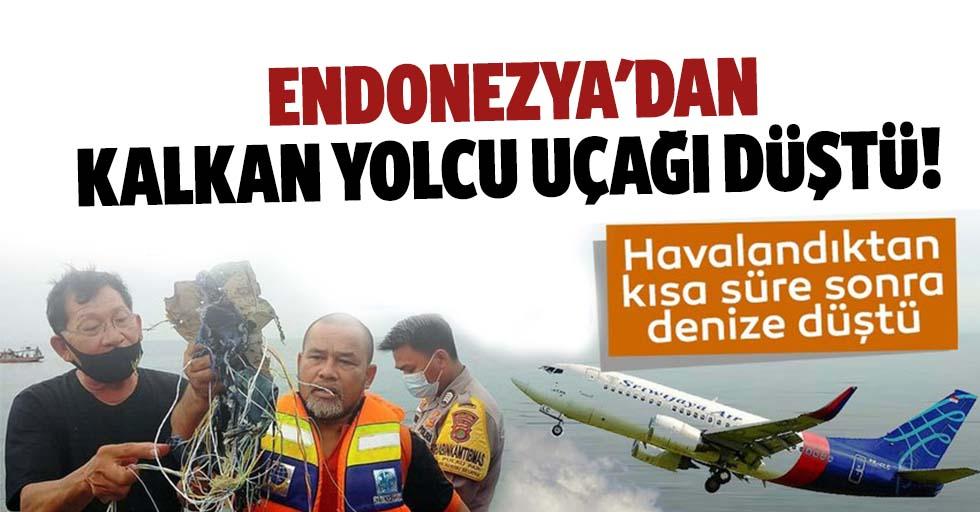 Endonezya'dan kalkan yolcu uçağı düştü!