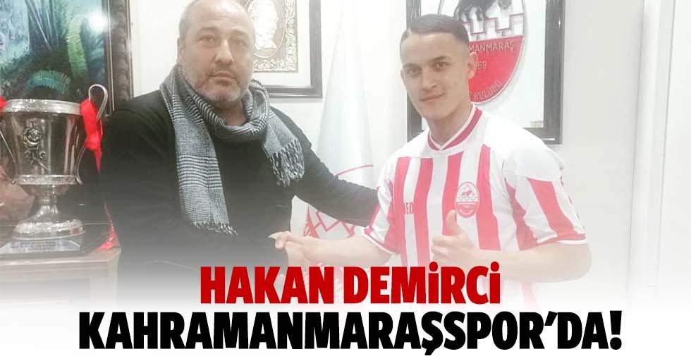 Hakan Demirci Kahramanmaraşspor'da!