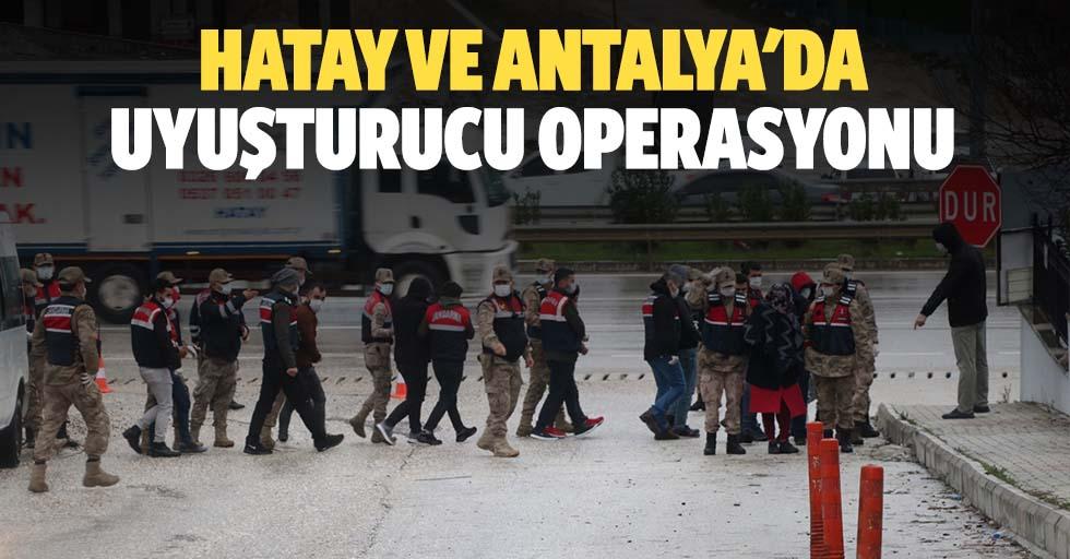 Hatay ve Antalya'da uyuşturucu operasyonu