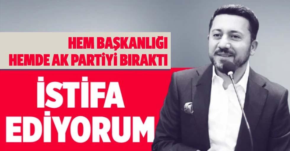 Hem AK Parti'den hem belediye başkanlığından istifa ediyor