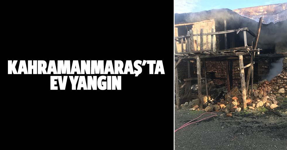 Kahramanmaraş'ta ev yangın