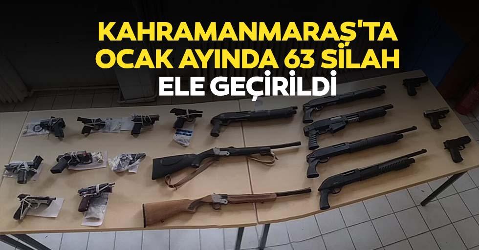 Kahramanmaraş'ta ocak ayında 63 silah ele geçirildi