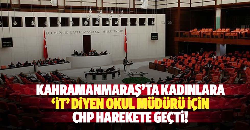Kahramanmaraş'ta kadınlara 'it' diyen okul müdürü için CHP harekete geçti!