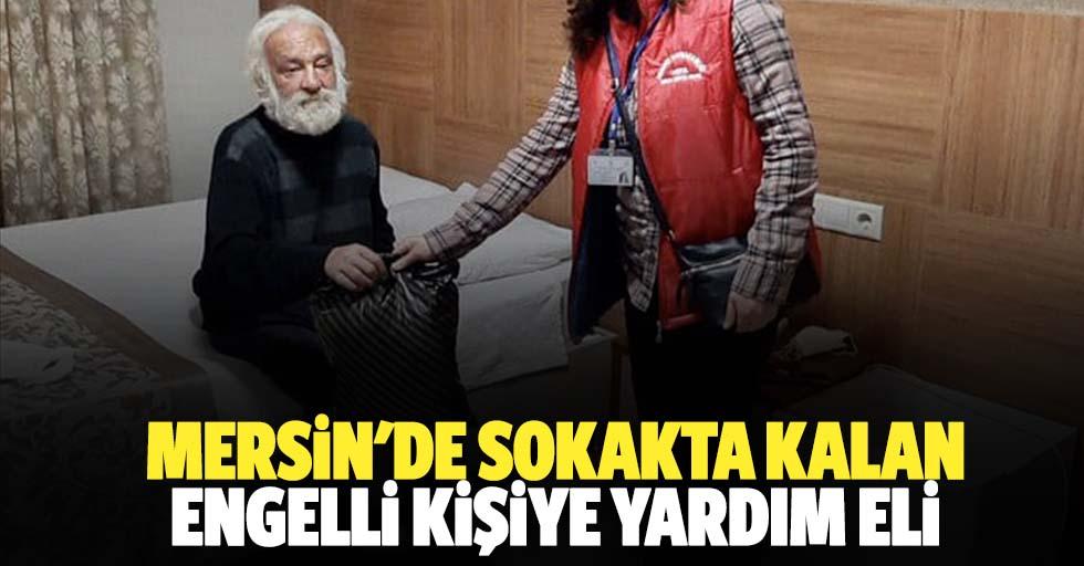 Mersin'de sokakta kalan engelli kişiye yardım eli