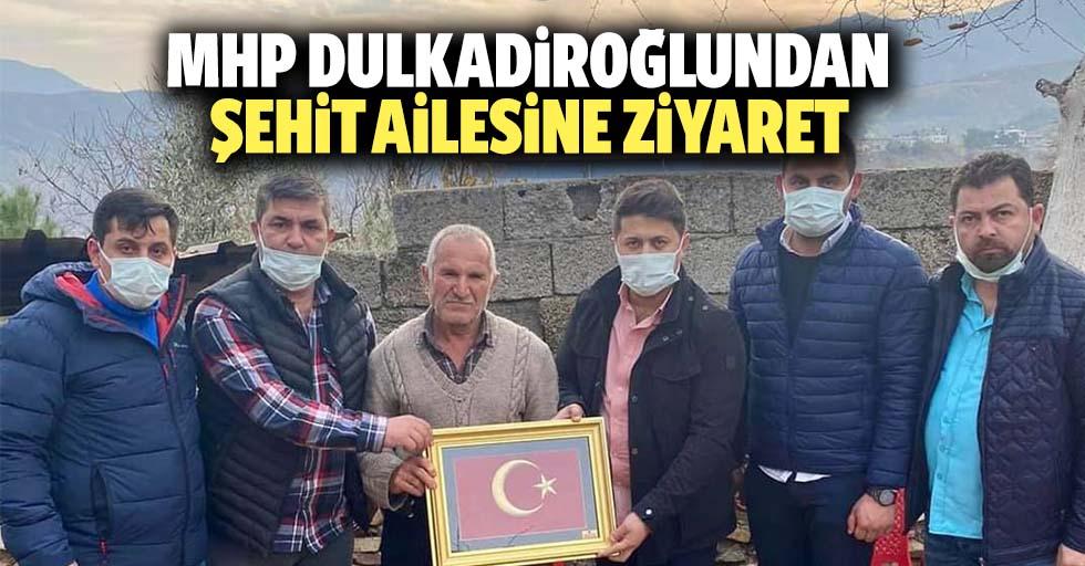 MHP Dulkadiroğlundan Şehit ailesine ziyaret