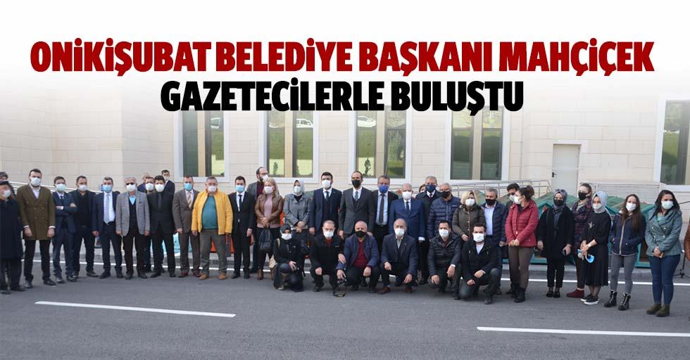 Onikişubat Belediye Başkanı Mahçiçek, Gazetecilerle Buluştu