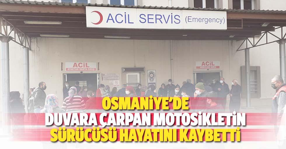 Osmaniye'de duvara çarpan motosikletin sürücüsü hayatını kaybetti