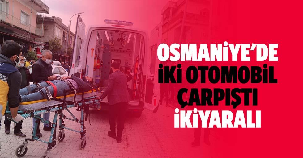 Osmaniye'de iki otomobil çarpıştı: 2 yaralı