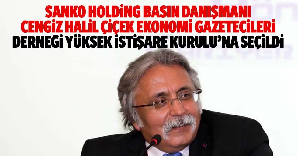 Sanko Holding Basın Danışmanı Cengiz Halil Çiçek, Ekonomi Gazetecileri Derneği Yüksek İstişare Kurulu'na Seçildi