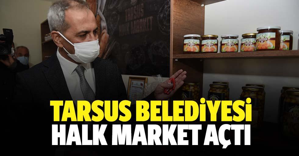 Tarsus Belediyesi halk market açtı
