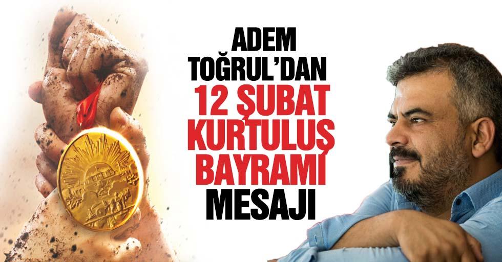 Adem Toğrul'dan 12 Şubat mesajı