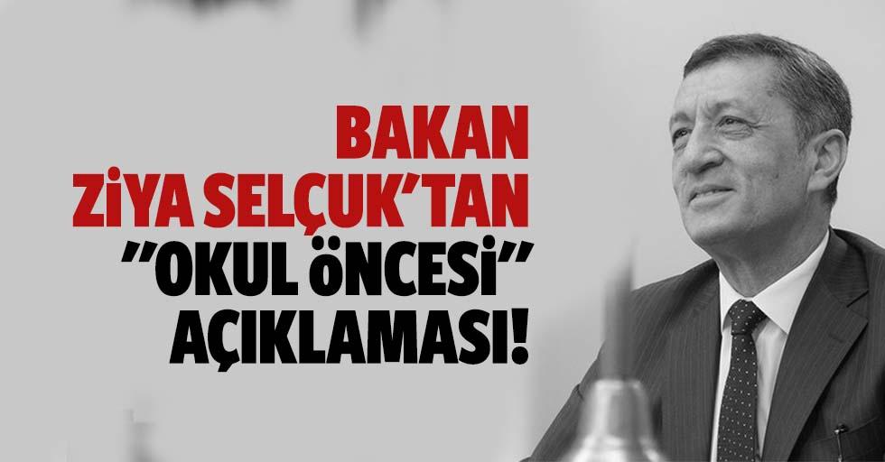 """Bakan Selçuk'tan """"okul öncesi"""" açıklaması!"""