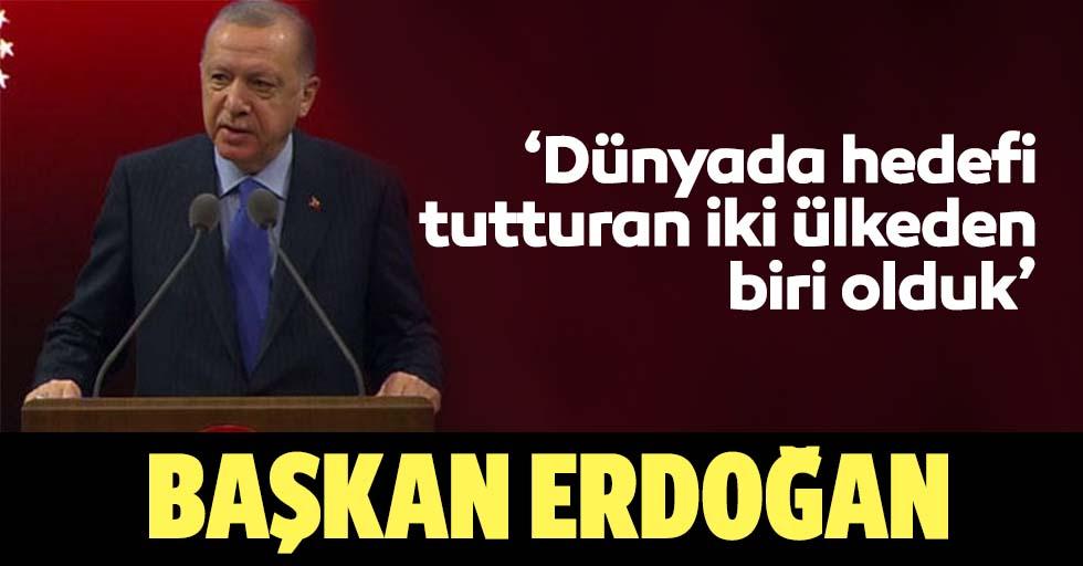 Başkan Erdoğan,'Dünyada hedefi tutturan 2 ülkeden biriyiz'
