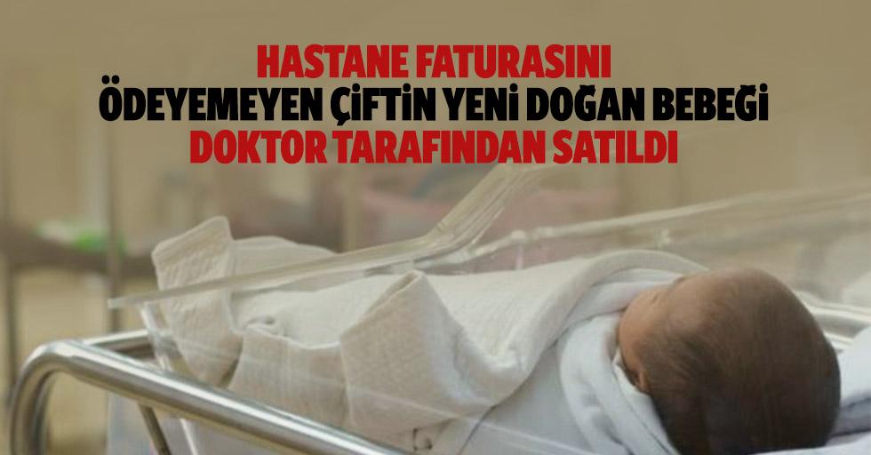 Hastane Faturasını Ödeyemeyen Çiftin Yeni Doğan Bebeği, Doktor Tarafından Satıldı