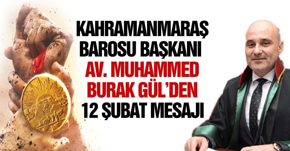 Kahramanmaraş barosu başkanı Av. Muhammed Burak Gül'den 12 Şubat mesajı