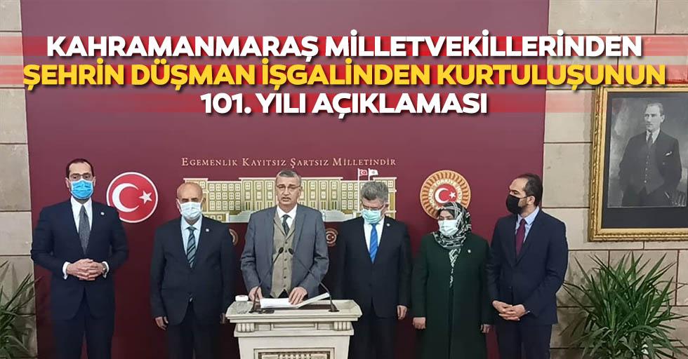 Kahramanmaraş milletvekillerinden şehrin düşman işgalinden kurtuluşunun 101. Yılı açıklaması
