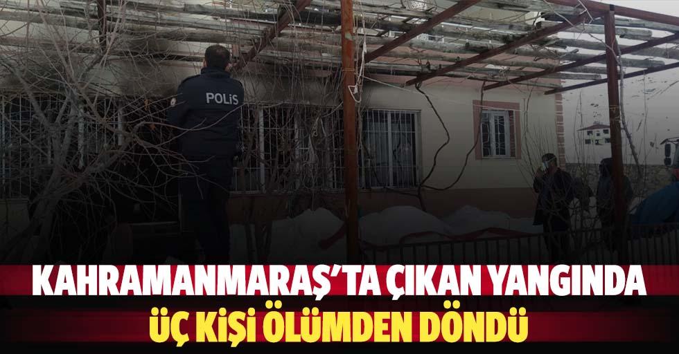 Kahramanmaraş'ta çıkan yangında 3 kişi ölümden döndü
