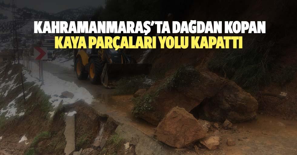 Kahramanmaraş'ta dağdan kopan kaya parçaları yolu kapattı