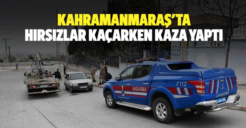 Kahramanmaraş'ta hırsızlar kaçarken kaza yaptı