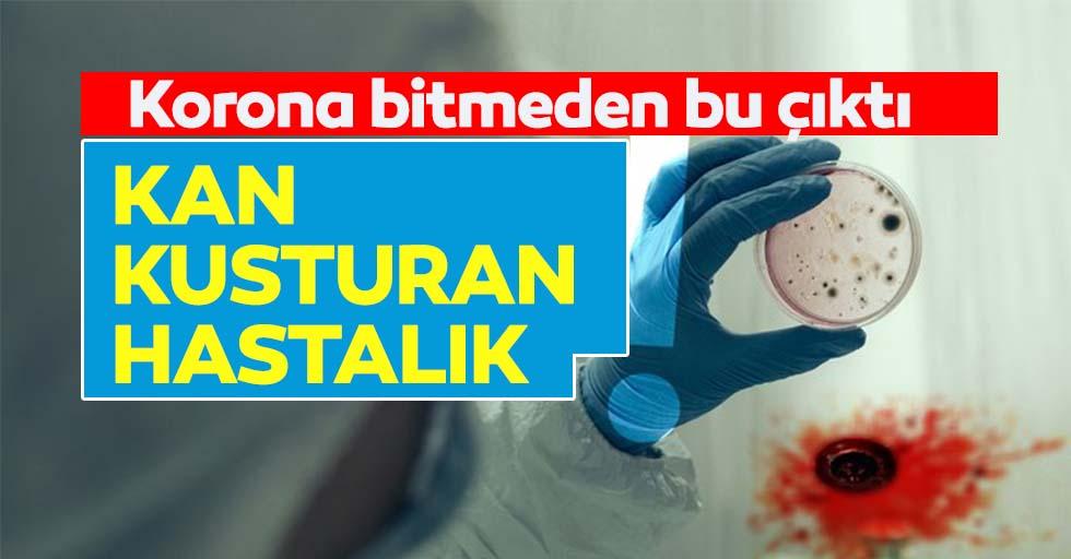 Koronavirüs salgını bitmeden bir salgın alarmı daha! Kan kusuyorlar