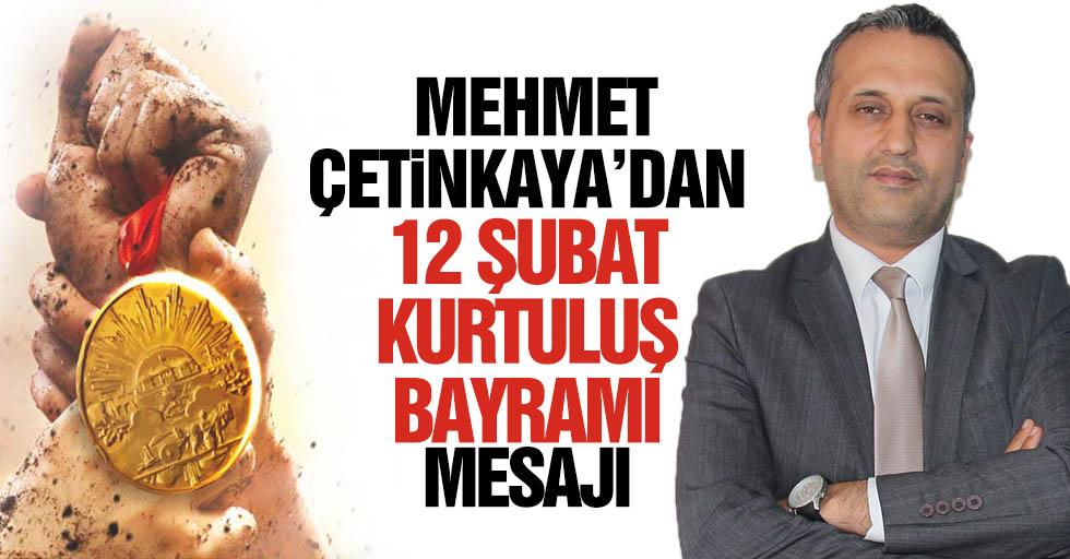 Mehmet Çetinkaya'dan 12 Şubat mesajı