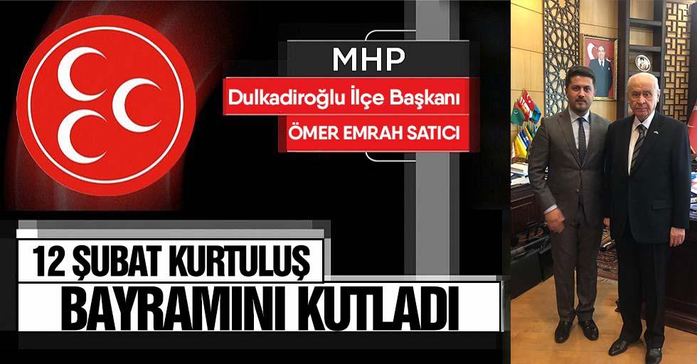 MHP Dulkadiroğlu İlçe Başkanı Ömer Emrah Satıcıdan 12 Şubat Mesajı
