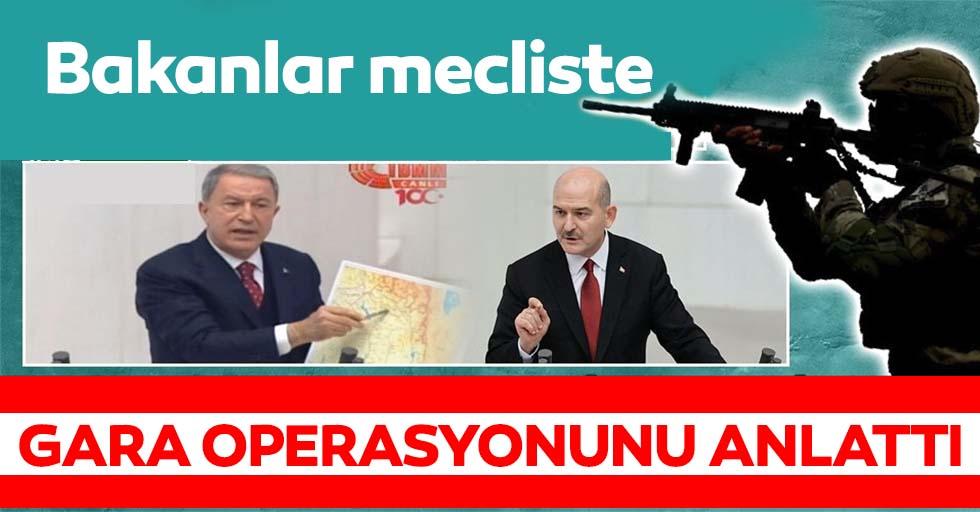 Milli Savunma Bakanı Hulusi Akar ile İçişleri Bakanı Süleyman Soylu Meclis'te Gara Operasyonu'nu anlatıyor