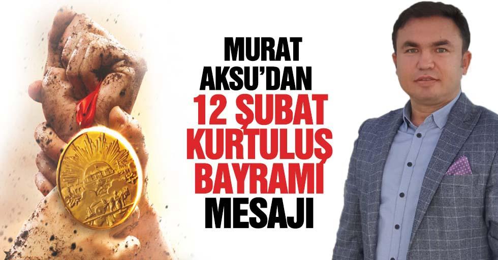 Murat Aksu'dan 12 Şubat mesajı