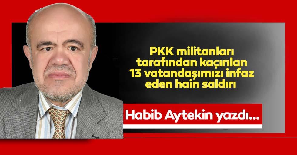 PKK militanları tarafından kaçırılan 13 vatandaşımızı infaz eden hain saldırı