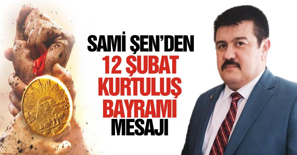 Sami Şen'den 12 Şubat Kurtuluş bayramı mesajı